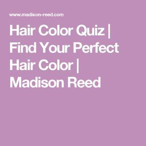 Hair Color Quiz | Find Your Perfect Hair Color | Madison Reed