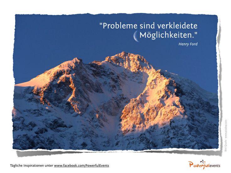 """""""Probleme sind verkleidete Möglichkeiten."""" Henry Ford"""