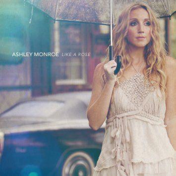 Like A Rose | Ashley Monroe