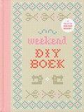 Weekend DIY boek - Werkbeschrijvingen voor 52 verschillende projecten, variërend van haken, breien, verven, knippen, timmeren.