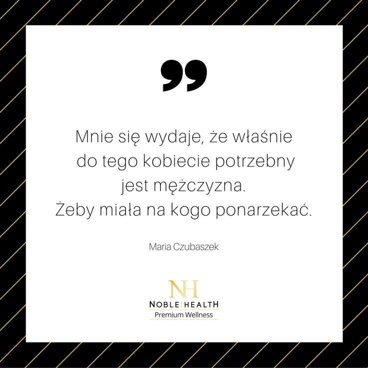"""Maria Czubaszek - """"Mnie się wydaje, że właśnie do tego kobiecie potrzebny jest mężczyzna. Żeby mała na kogo ponarzekać."""""""
