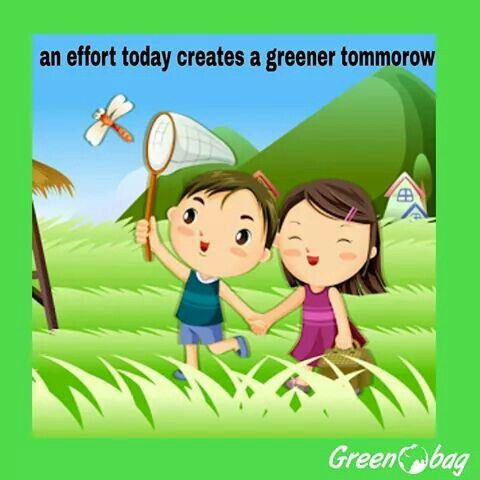 For a greener tommorow make an effort today