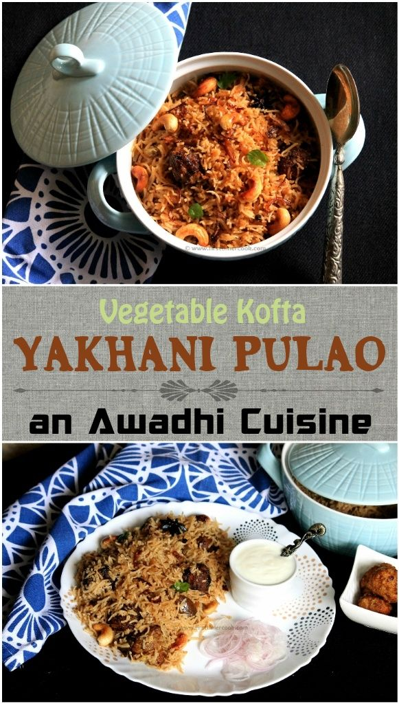 The land of origin for Awadhi cuisine is Lucknow, the city of Nawabs and the capital of the state of Uttar Pradesh. The dishes and cooking style of this city is inspired and influenced by the Mughals. Yakhni pulao is one of the authentic recipe from one of the royal cuisines of India, Awadhi Cuisine. Yakhni pulao is famous in north India as well as other countries like Pakistan, Iran, Afghanistan where yakhni pulao is cooked in different style with many aromatic spices. The kofta yakhni…