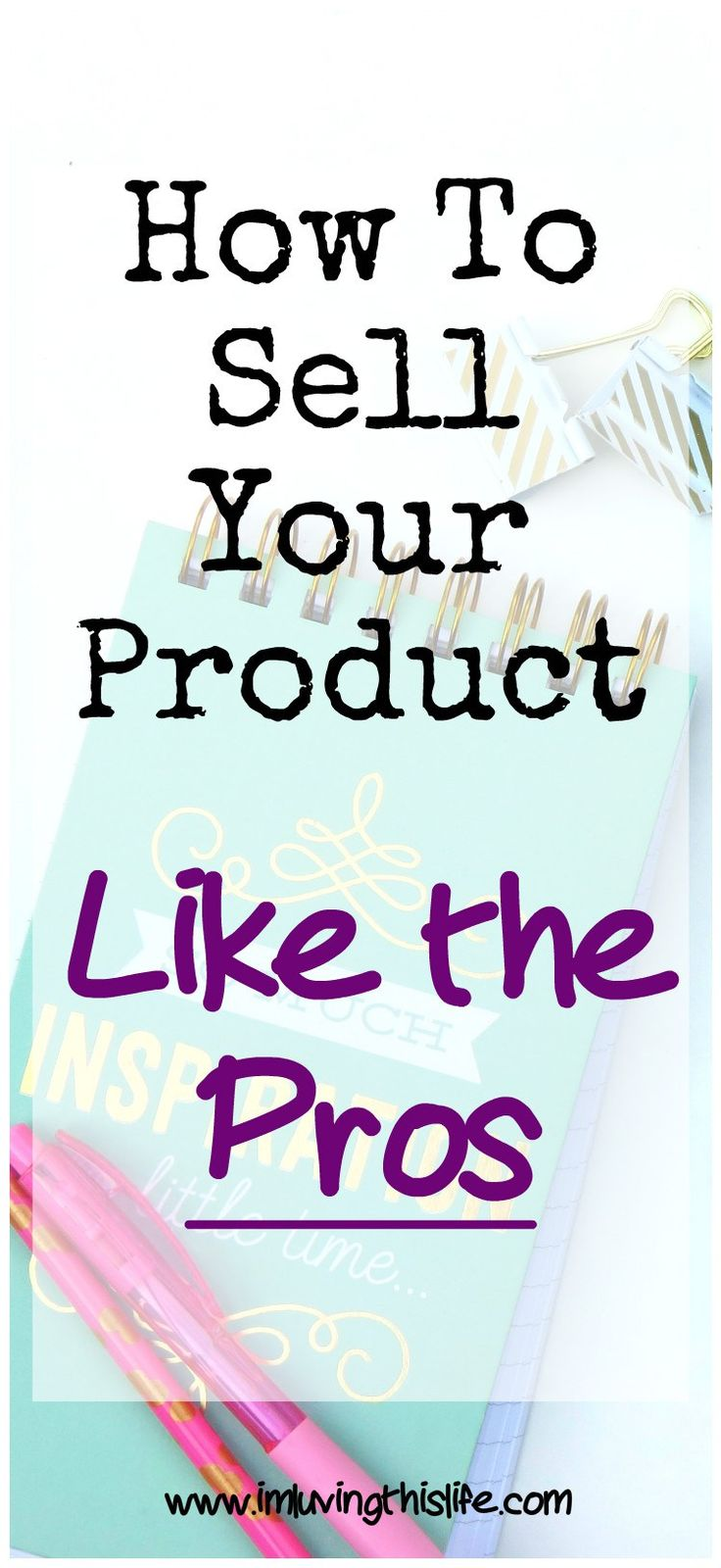 How To Sell Your Product Like The Pros  Take Your Sales To The Next Level