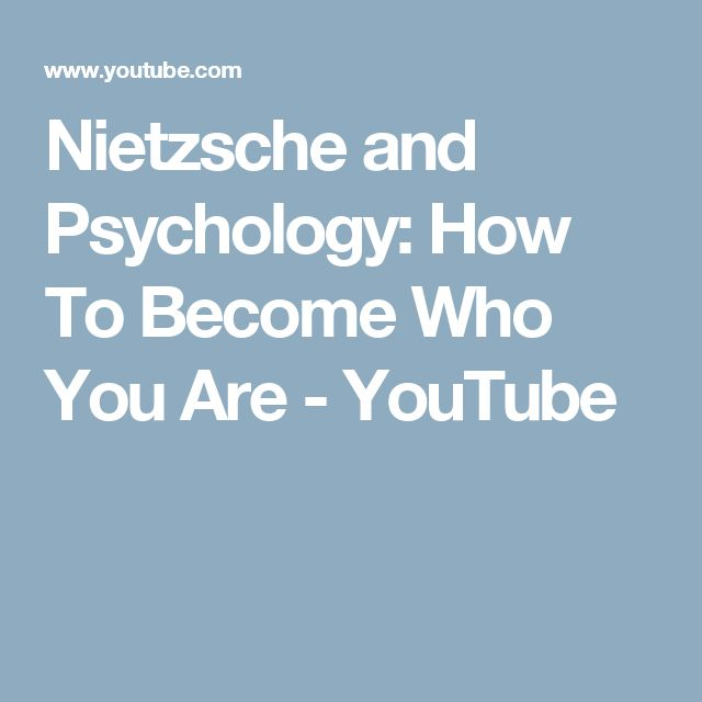 Nietzsche and Psychology: How To Become Who You Are - YouTube