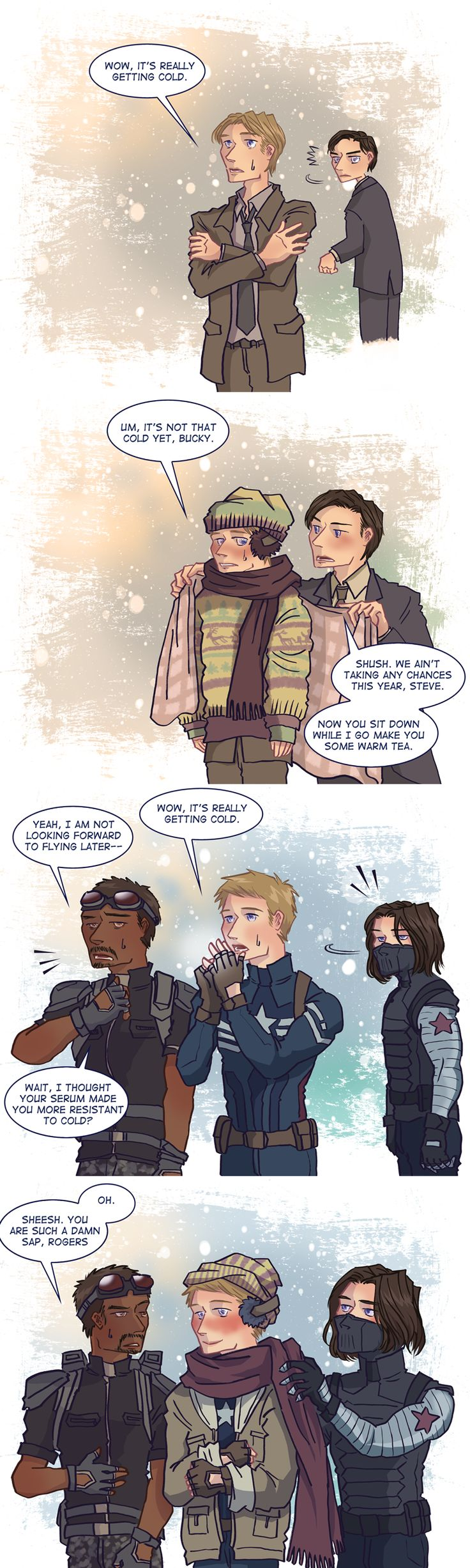 I FINALLY FOUND THIS THING.  Sam points out an unnecessary fact, Steve uses the weather to his advantage, and Bucky rewards his BFF with love, care, and eternal affection in the form of a scarf, ear muffs, and a jacket.  Isn't it just so sweet and wonderful you wanna gouge out your eyes?  :D