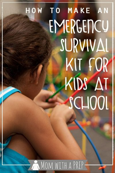 Mom with a PREP | Learn how to create an emergency survival kit for your child in case of an emergency while in school and you can't be there to help them ....