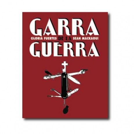 """""""Garra de la guerra"""" (Gloria Fuertes, Sean Mackaoui). Editorial: Media Vaca. Edad recomendada: A partir de 12 años."""