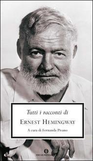 Tutti i racconti - Hemingway