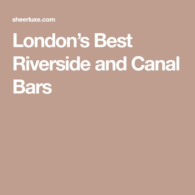London's Best Riverside and Canal Bars
