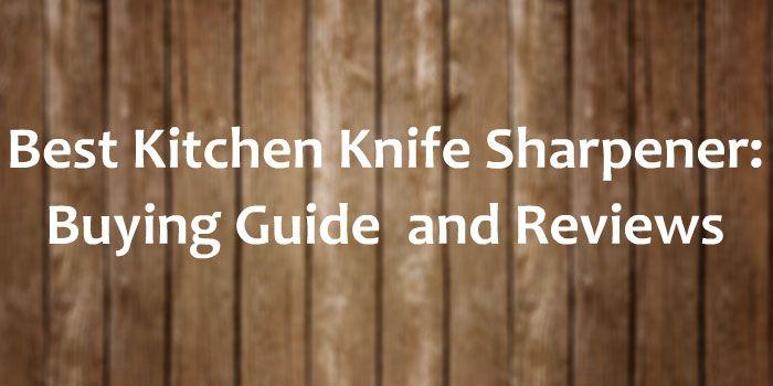 http://www.bestkitchenkniveslist.com/best-kitchen-knife-sharpener-reviews