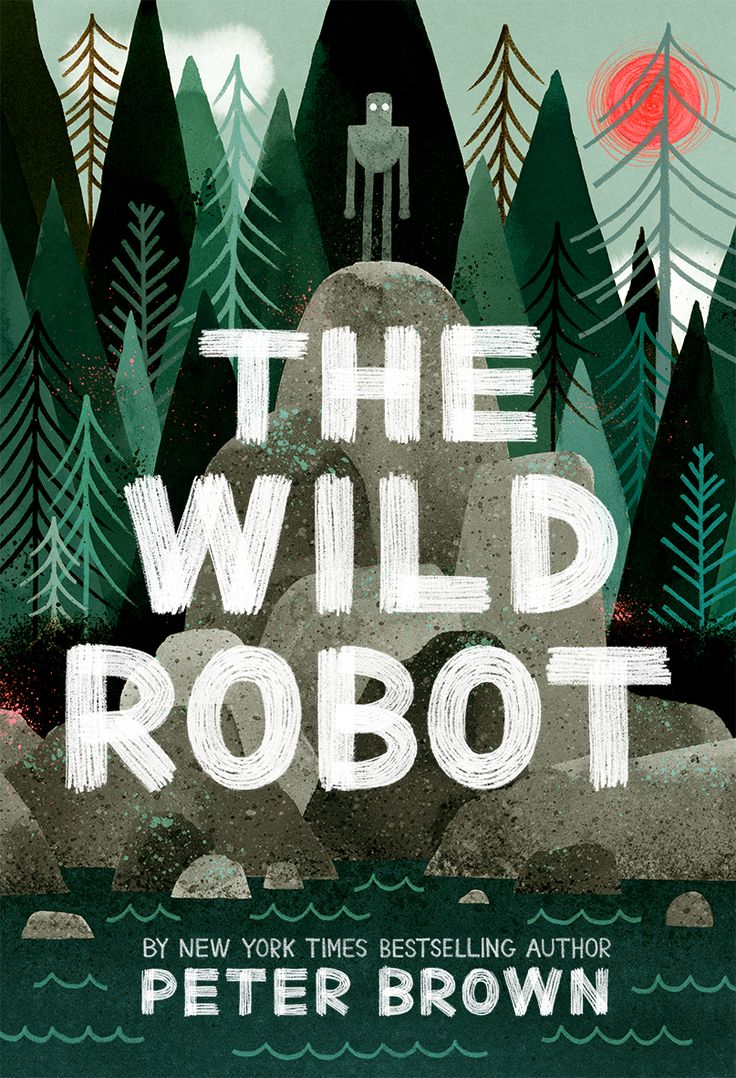 The WIld Robot / Peter Brown / Little, Brown Books for Young Readers / April 5, 2016 / ISBN: 9780316381994