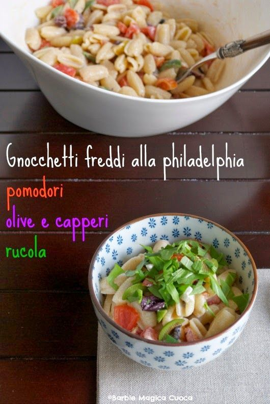 Gnocchetti alla philadelphia con pomodorini, olive, capperi e rucola