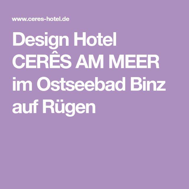 Design Hotel CERÊS AM MEER im Ostseebad Binz auf Rügen