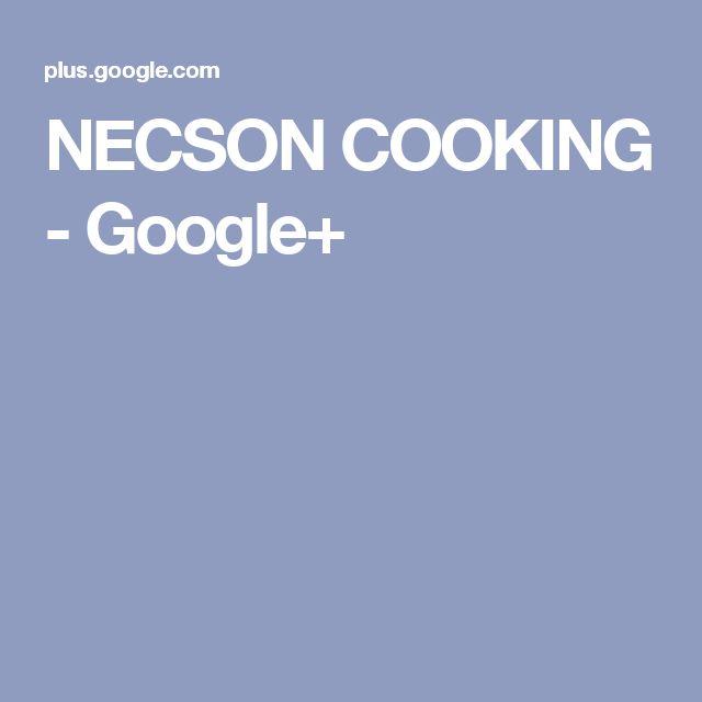 NECSON COOKING - Google+