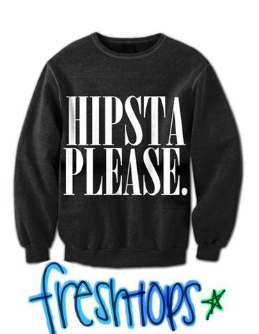 Hipsta Please. Crewneck