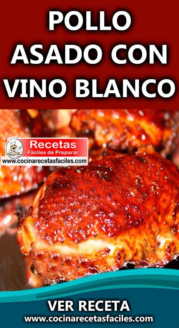 Pollo Asado Con Vino Blanco Recetas Caseras De Pollo Recetas De Pollo Asado Pollo Asado Comida