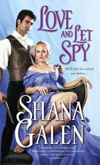Review of LOVE AND LET SPY by Shana Galen
