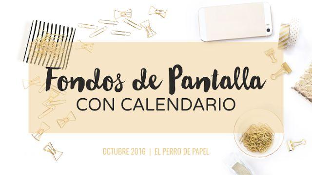 El Perro de Papel: Fondos de Pantalla + Calendario Octubre 2016 Free