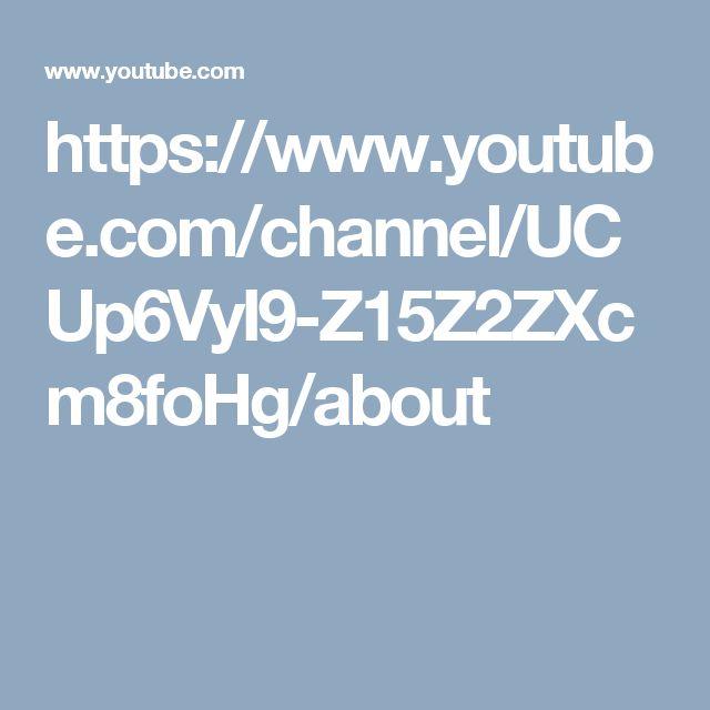 https://www.youtube.com/channel/UCUp6VyI9-Z15Z2ZXcm8foHg/about