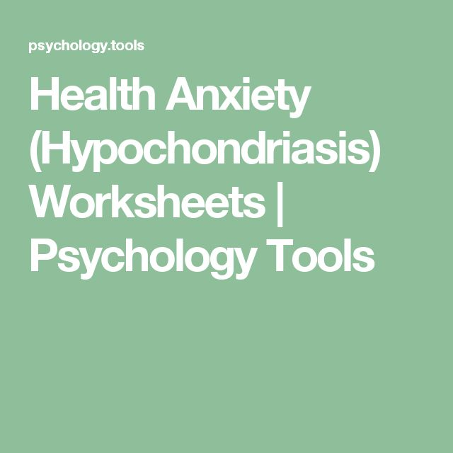 Health Anxiety (Hypochondriasis) Worksheets | Psychology Tools