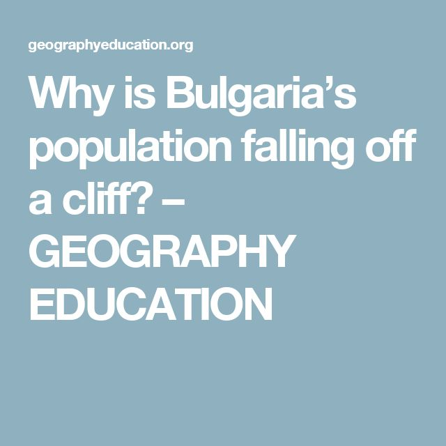 Why is Bulgaria's population falling off a cliff? – GEOGRAPHY EDUCATION