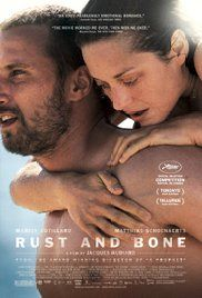Rust and Bone 2012. Put in charge of his young son, Alain leaves Belgium for Antibes to live with his sister and her husband as a family. Alain's bond with Stephanie, a killer whale trainer, grows deeper after Stephanie suffers a horrible accident. Director: Jacques Audiard Writers: Jacques Audiard Stars: Marion Cotillard, Matthias Schoenaerts in outstanding performances