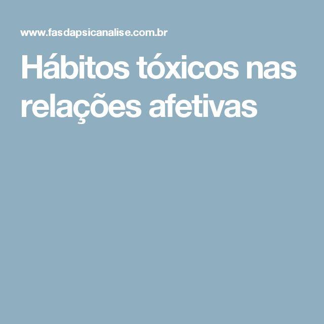Hábitos tóxicos nas relações afetivas