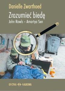 Zrozumieć biedę : John Rawls, Amartya Sen / Danielle Zwarthoed