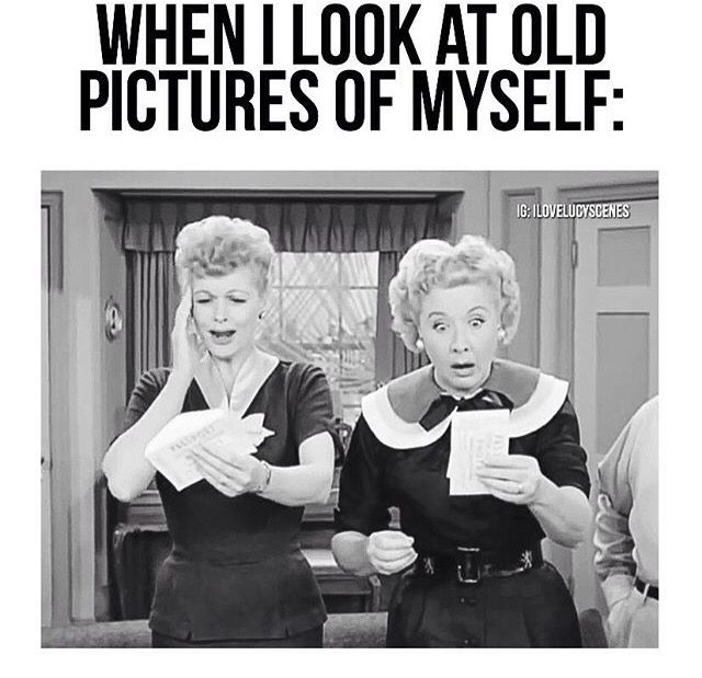 Old pictures are fine. This is the look when I take a selfie, LOL!!!!