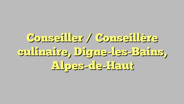 Conseiller / Conseillère culinaire, Digne-les-Bains, Alpes-de-Haut