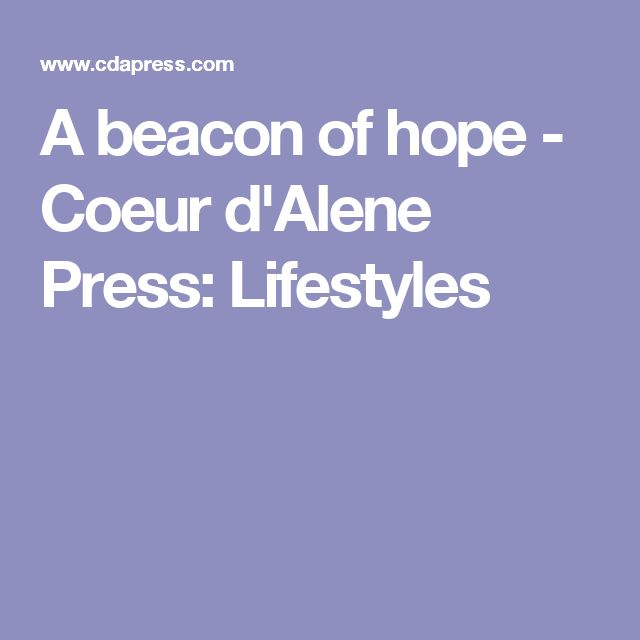 A beacon of hope - Coeur d'Alene Press: Lifestyles