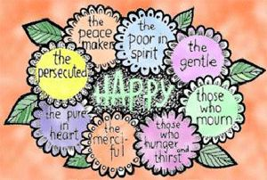 ✟♥ ✞ ♥✟  What are the Beatitudes ? Read Matthew 5 in the New Testament in Word of G0D..  ✟♥ ✞ ♥✟