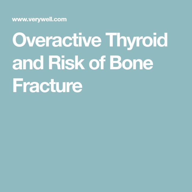 Overactive Thyroid and Risk of Bone Fracture