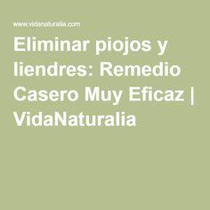 Eliminar piojos y liendres: Remedio Casero Muy Eficaz | VidaNaturalia