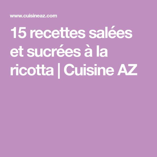 15 recettes salées et sucrées à la ricotta   Cuisine AZ