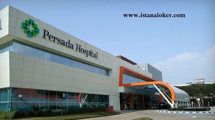 Lowongan Kerja RS Persada Hospital Minimal SMK  - PERSADA HOSPITAL adalah rumah sakit yang berada di...