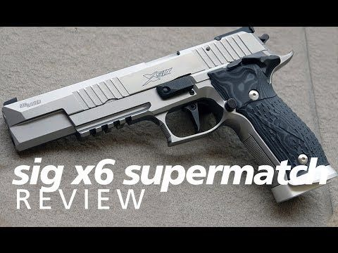 Review Sig Sauer X6 X5 Supermatch Not Your Dad S P226