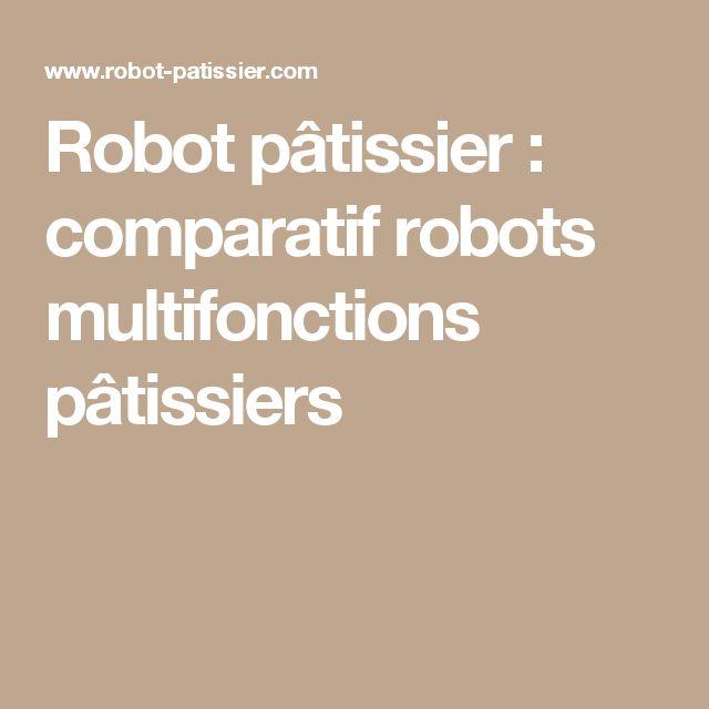 Robot pâtissier : comparatif robots multifonctions pâtissiers
