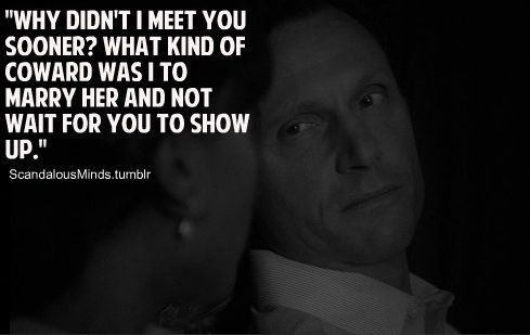 "scandalousminds:    The Best Fitzgerald Grant Quotes… In my humble opinion! :)  ""Why didn't I meet you sooner?"""