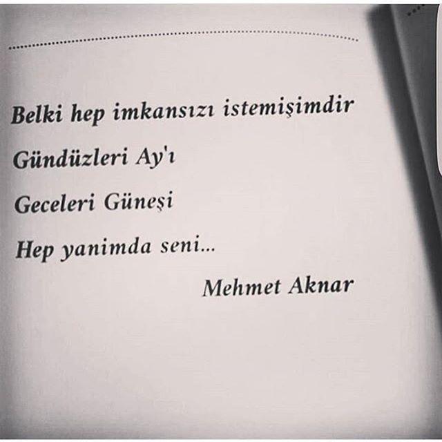 Belki hep imkansızı istemişimdir. Gündüzleri ayı, geceleri güneşi, hep yanımda seni... Mehmet Aknar #seven #sevgililer #askim #askimnefesim #sairsozu #siirsepeti #bayan #bay #istanbul #ankara #bodrum #tatil #gece #sabah #aksam #gunaydin #iyigeceler #iyiaksamlar #sevda #seni #seviyorum #seniseviyorum #takip #begen #sayfa