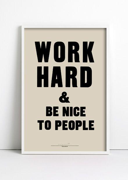 via Anthony Burill: Workhard, Work Hard, Inspiration, Be Nice, Quotes, Digital Clocks, Life Mottos, Living, People