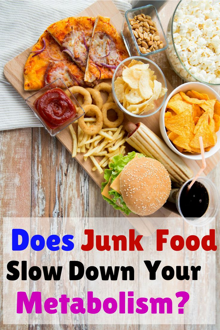 Your metabolism refers to all the chemical reactions that occur within your body. Having a fast metabolism means that your body burns more calories This article explores whether Junk Food Slow Down Your Metabolism