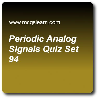 Periodic Analog Signals Quizzes:  computer networks Quiz 94 Questions and Answers - Practice networking quizzes based questions and answers to study periodic analog signals quiz with answers. Practice MCQs to test learning on periodic analog signals, stream control transmission protocol (sctp), ipv4 connectivity, ipv4 addresses, frame relay and atm quizzes. Online periodic analog signals worksheets has study guide as a sine wave is defined by, answer key with answers as amplitude…