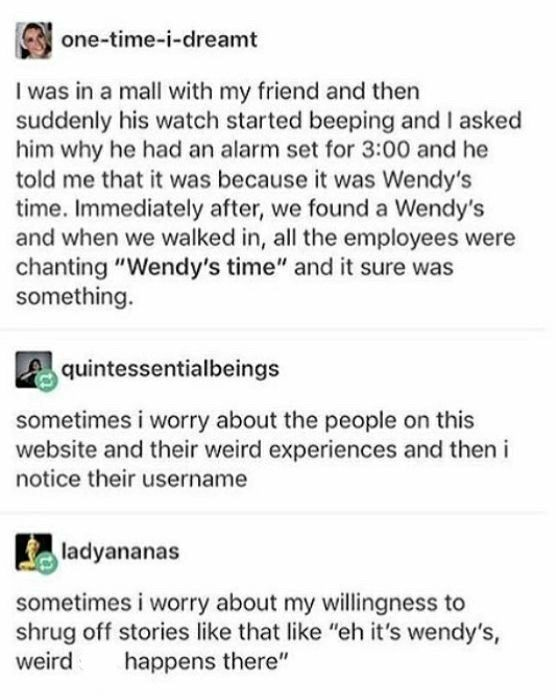 I need to go to Wendy's time NOW