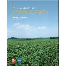 Fundamentos de fisiología vegetal / coordinación, J. Azcón-Bieto, M. Talón  Edición:2ª ed. - Madrid [etc.] : McGraw-Hill Interamericana ; Barcelona : Universitat de Barcelona, 2008