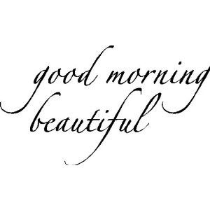 Good morning beautiful Wall Lettering Sayings by eyecandysigns, $14.99