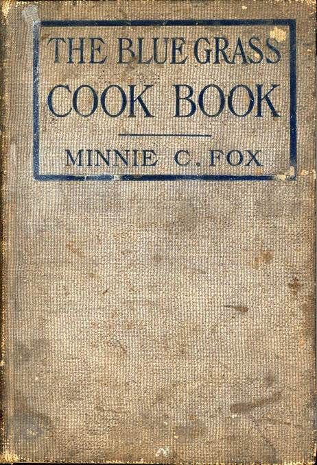 The Blue Grass Cook Book. Published in 1904, most likely for charitable purposes, this cookbook celebrated the quintessential cuisine of communities in Kentucky. The cookbook was a compilation of recipes from many women in Kentucky.