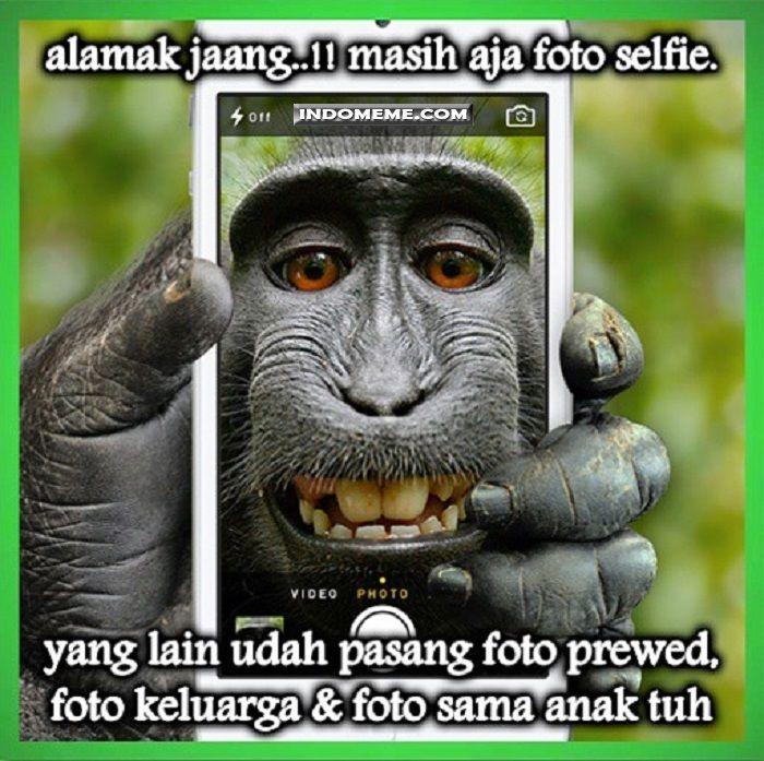 Masih aja pasang foto selfie - #Meme - http://www.indomeme.com/meme/masih-aja-pasang-foto-selfie/