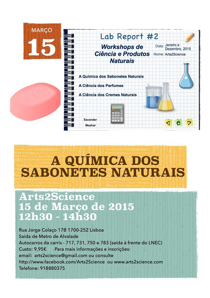A Química dos Sabonetes Naturais  Datas: Domingo 15 de Março 2015, das 12h30 às 14h30  Preço promocional de 9,95€ por workshop,   Inscrições para info@arts2science.com ou arts2science@gmail.com telm: 918880375 Mais informações: www.arts2science.com ou https://www.facebook.com/events/771138966305771/?ref=5  Apresentação com vídeo: http://www.slideshare.net/CarlaLouro2/como-fazer-cremes-naturais   Rua Jorge Colaço 17B 1700-252 Lisboa (perto da Av. Do Brasil)